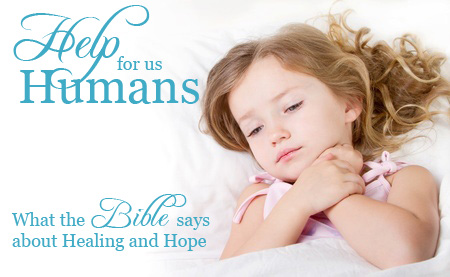 Help for Us Humans   What the Bible Says about Healing and Hope
